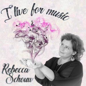 Rebecca Schouw I Live For Music