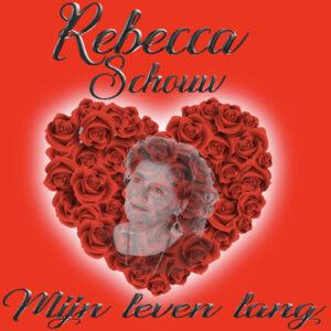 Rebecca Schouw Mijn Leven Lang